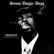 SNOOP DOGGY DOGG - SHIZNIT