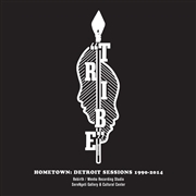 TRIBE (USA) - HOMETOWN: DETROIT SESSIONS 1990-2014 (2LP)