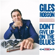 ROBSON, GILES - DON'T GIVE UP ON THE BLUES