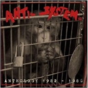 ANTI-SYSTEM - ANTHOLOGY 1982-1986 (2LP)