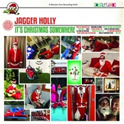 JAGGER HOLLY - IT'S CHRISTMAS SOMEWHERE
