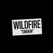 WILDFIRE - SMOKIN'