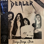 "DEALER - BOOGIE, BOOZE AND BIRDS: DEMOS & RARITIES (+7"")"