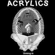 ACRYLICS - SINKING IN