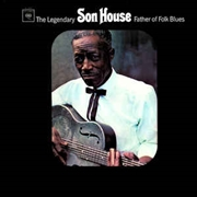 HOUSE, SON - FATHER OF FOLK BLUES (120G)