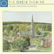 GREEK THEATRE - WHEN SEASONS CHANGE
