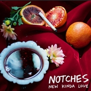 NOTCHES - NEW KIND OF LOVE