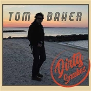 BAKER, TOM - DIRTY SNAKES