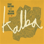 BIRITURO, ISAAC -& THE RAIL ABANDON- - KALBA