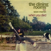 DINING ROOMS - WHEN YOU DIED