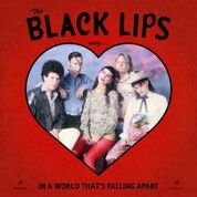 BLACK LIPS - (RED) SING IN A WORLD THAT'S FALLING APART