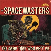 SPACEWASTERS - THE BAND THAT WOULDN'T DIE