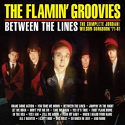 FLAMIN' GROOVIES - BETWEEN THE LINES: THE COMPLETE...