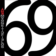 "MAGNETIC FIELDS - 69 LOVE SONGS (6X10"")"