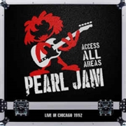 PEARL JAM - ACCESS ALL AREAS: LIVE IN CHICAGO 1992