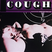 COUGH - MORE DEAD THAN LIVE
