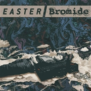 EASTER/BROMIDE - DOUBT RINGS/I'LL NEVER LEARN