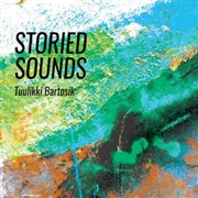 BARTOSIK, TUULIKKI - STORIED SOUNDS