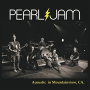 PEARL JAM - ACOUSTIC IN MOUNTAIN VIEW, CA.