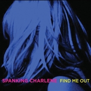 SPANKING CHARLENE - FIND ME OUT