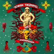 TRUMMEL, ODRAN - HOLY PHENOMENON
