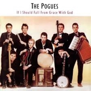 POGUES - IF I SHOULD FALL FROM GRACE WITH GOD (USA)