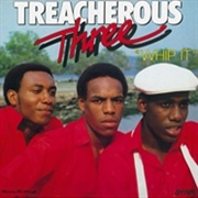TREACHEROUS THREE - WHIP IT