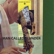 GUIDED BY VOICES - MAN CALLED BLUNDER/SHE WANTS TO KNOW
