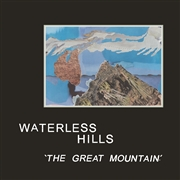 WATERLESS HILLS - THE GREAT MOUNTAIN