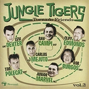 JUNGLE TIGERS - TORNADO FRIENDS, VOL. 2