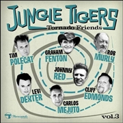 JUNGLE TIGERS - TORNADO FRIENDS, VOL. 3