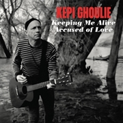 GHOULIE, KEPI - KEEPING ME ALIVE/ACCUSED OF LOVE