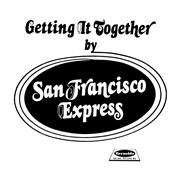 SAN FRANCISCO EXPRESS - GETTING IT TOGETHER