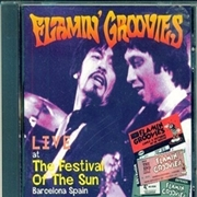 FLAMIN' GROOVIES - LIVE AT THE FESTIVAL OF THE SUN