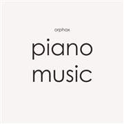 ORPHAX - PIANO MUSIC