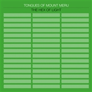 TONGUES OF MOUNT MERU - THE HEX OF LIGHT
