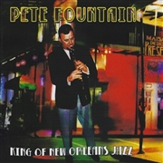 FOUNTAIN, PETE - KING OF NEW ORLEANS JAZZ