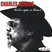 MINGUS, CHARLES - THRICE UPON A TIME (2CD)