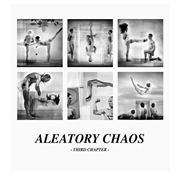 VARIOUS - ALEATORY CHAOS THIRD CHAPTER
