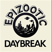 EPIZOOTIC - DAYBREAK