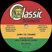 CASTELL, LACKSLEY/ROY SHIRLEY/LASCELLES DOUGLAS - JUST TOO YOUNG/ALL I NEED IS LOVE/ONCE BITTEN