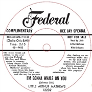 MATHEWS, LITTLE ARTHUR - I'M GONNA WHALE ON YOU/SOMEDAY BABY
