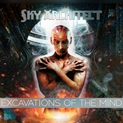 SKY ARCHITECT - EXCAVATIONS OF THE MIND (10TH ANNIV. EDITION)