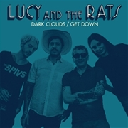LUCY & THE RATS - DARK CLOUDS