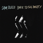 RUSSO, SAM - BACK TO THE PARTY
