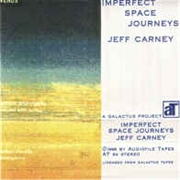 CARNEY, JEFF - IMPERFECT SPACE JOURNEYS (2LP)