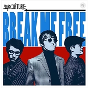 SUBCULTURE - BREAK ME FREE/THINK AGAIN