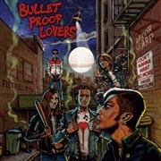 BULLETPROOF LOVERS - BULLETPROOF LOVERS