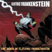 ELECTRIC FRANKENSTEIN - (BLACK) THE DAWN OF ELECTRIC FRANKENSTEIN
