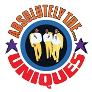UNIQUES - ABSOLUTELY THE... UNIQUES (USA)